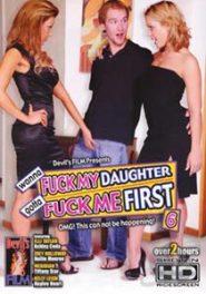 Wanna Fuck My Daughter Gotta Fuck Me First 6