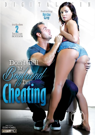 Dont Tell My Boyfriend Im Cheating