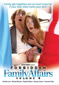 Forbidden Family Affairs 6 [TeamSkeet]
