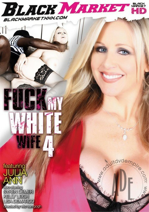 Fuck My White Wife 4